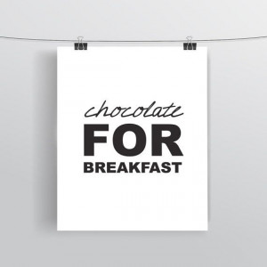 Instant Download - Inspirational Quote, Chocolate For Breakfast Print ...
