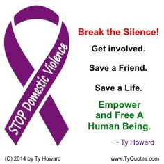 STOP Domestic Violence! Break the Silence!! Domestic Violence Quotes ...