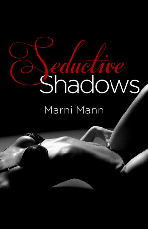 Seductive Quotes And Sayings: Seductive Shadows Quote About Life In ...