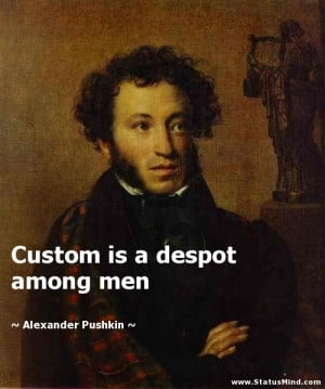 habit is a despot alexander pushkin quotes statusmind