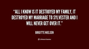 quote-Brigitte-Nielsen-all-i-know-is-it-destroyed-my-135399_1.png
