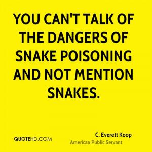 everett-koop-c-everett-koop-you-cant-talk-of-the-dangers-of-snake ...