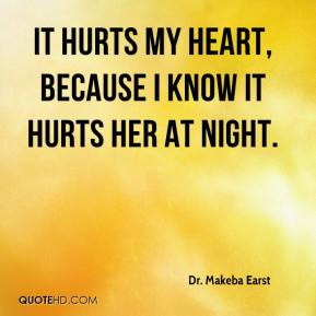 ... Earst - It hurts my heart, because I know it hurts her at night