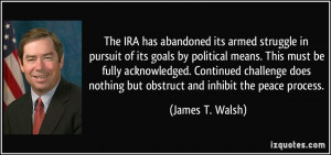 The IRA has abandoned its armed struggle in pursuit of its goals by ...