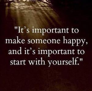 Make yourself happy.