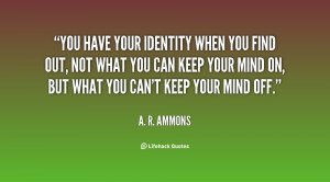 quote-A.-R.-Ammons-you-have-your-identity-when-you-find-59827.png