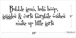 ... about Bubble gum... make up little girls - Vinyl Wall Quote Decals