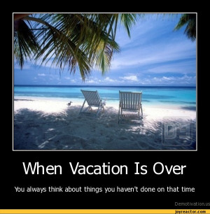My Vacation Is Over Quotes Quotesgram