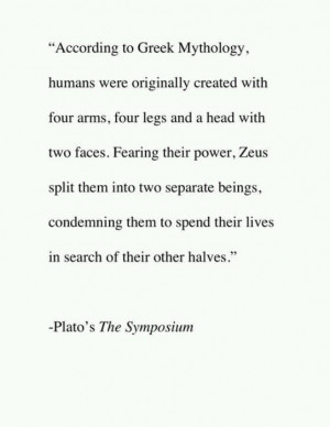 Greek mythology. Good for a soul mate story.