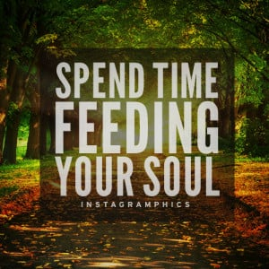 Spend Time Feeding Your Soul Quote Graphic