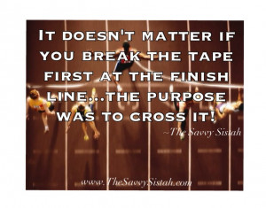 """Savvy Quote : """"It Doesn't Matter if You Break the Tape First at ..."""