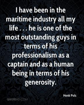 Henk Pols - I have been in the maritime industry all my life . . . he ...