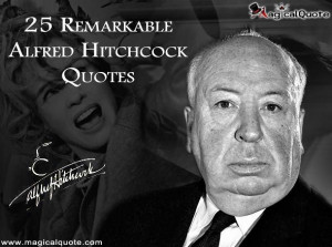 alfred-hitchcock-25-remarkable-alfred-hitchcock-quotes-jpeg-115718.jpg