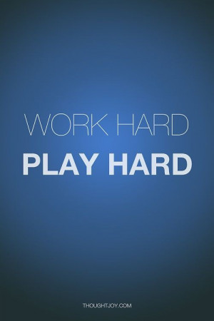 "Work hard. Play hard."" #quote #quotes #poster #print"