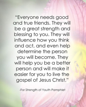 LDS Friendship Quote #forstrengthofyouth #friendquote #goodfriends ...