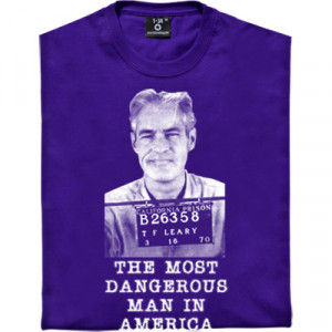 Timothy Leary T-Shirt. Dubbed the most dangerous man in America by ...