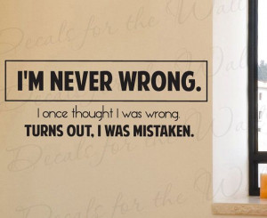 Im Never Wrong Inspirational Teacher Funny Adhesive Vinyl Large Wall ...