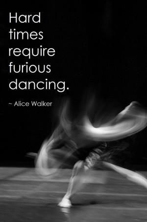 Alice Walker. #dance #dancequote