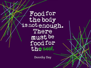 dorothy day quote food inspiational inspirational quote