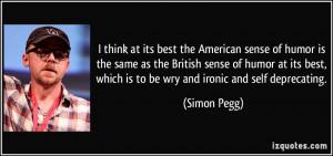 the American sense of humor is the same as the British sense of humor ...