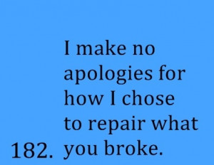 no apologies to you or anyone else, ever. Look to yourselves before ...
