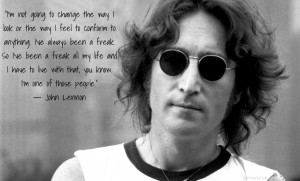 John Lennon Quotes I've always been a freak
