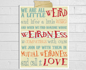 We Are All A Little Weird Poster Print - Dr. Seuss Quote