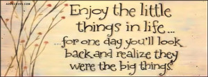 16817-enjoy-the-little-things-in-life.jpg