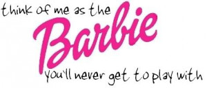 barbie quotes. quotes and sayings. picture quote