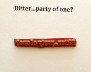 UM Rubber Stamp - BITTER Party of O NE - Sarcastic Humor Greeting ...