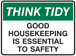 good housekeeping is essential to safety good housekeeping is