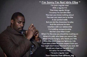 Black Men Apologize for Not Being Idris Elba