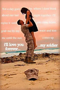 ll love you forever, my soldier. military love quote. army..navy ...