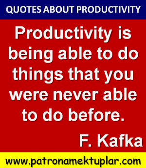 QUOTES ABOUT PRODUCTIVITY (FRANZ KAFKA)