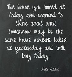 real estate quotes | www.kokiisthekey.com This quote courtesy of ...