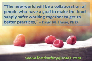 FoodSafetyQuotes.com – Quote of the Day from David M. Theno, Ph.D