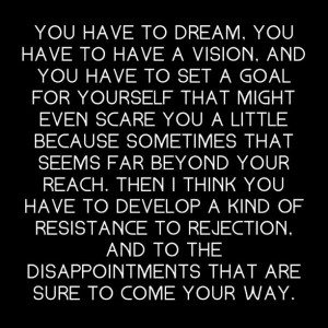 You have to dream ~ Gregory Peck quotes