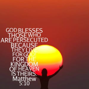 ... -god-blesses-those-who-are-persecuted-because-they-live-for-god.png