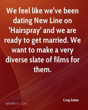 feel like we've been dating New Line on 'Hairspray' and we are ready ...