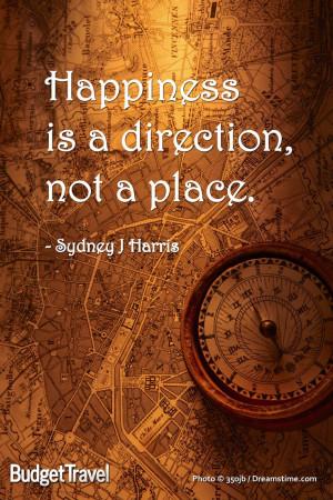 ... Sydney J Harris #budgettravel #travel #quote #map #happiness www