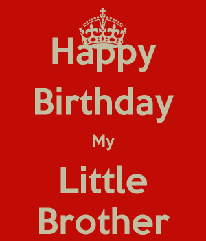 brother happy birthday happy birthday little brother pin it keep calm ...