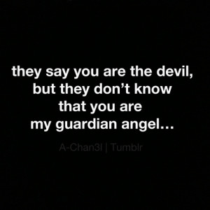 You Are My Guardian Angel Quotes Guardian angel... youre my
