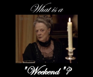 ... Maggie Smith Quotes | violet, dowager countess of grantham | Tumblr