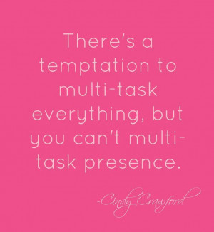 multi-tasking quote by Cindy Crayford