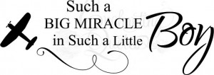 Baby Boy Quotes - Such a Big Miracle