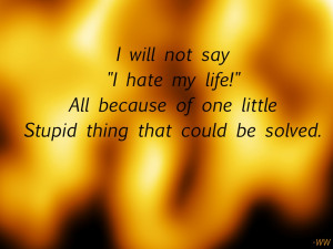 Hate my Life Quotes and Sayings