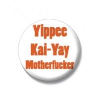 Yippy Ki yay die hard Badges