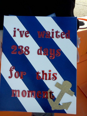 ve waited 238 days for this moment..navy homecoming sign..