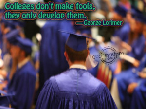 Famous Quotes About College Life: College Quotes And Picture Of The ...