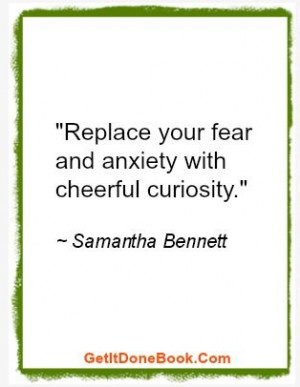 Replace your fear and anxiety...
